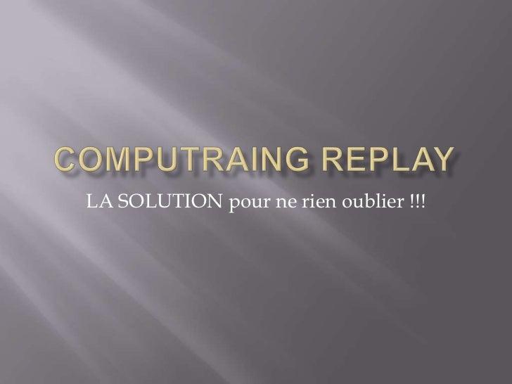 LA SOLUTION pour ne rien oublier !!!