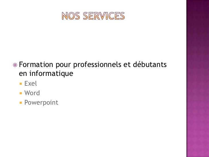  C'est   le nouveau service de notre entreprise Vous     allez pouvoir regarder nos vidéos de formation à tout heure de ...