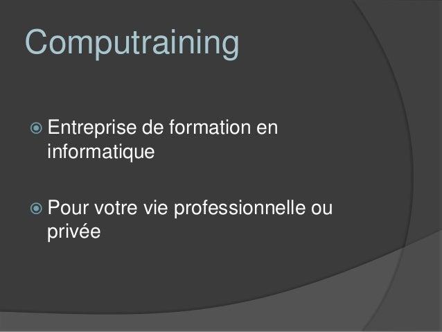 Computraining Formation en ligne Grâce à nos formations, l'informatique  n'aura plus de secret pour vous ! Nos formatio...