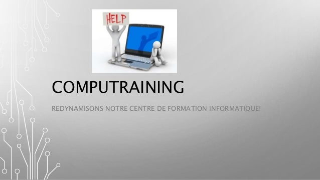 COMPUTRAINING  REDYNAMISONS NOTRE CENTRE DE FORMATION INFORMATIQUE!