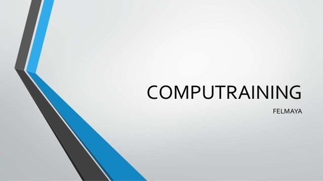 COMPUTRAINING  FELMAYA