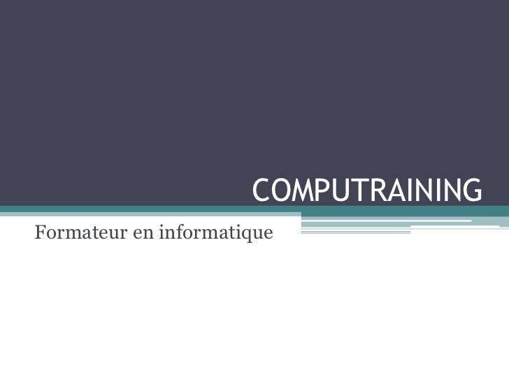 COMPUTRAININGFormateur en informatique