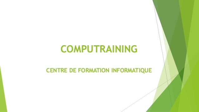 COMPUTRAINING  CENTRE DE FORMATION INFORMATIQUE