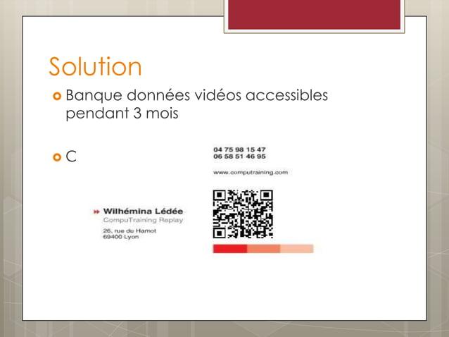 Solution  Banque données vidéos accessibles pendant 3 mois  Carte de visite QR Code intégré: