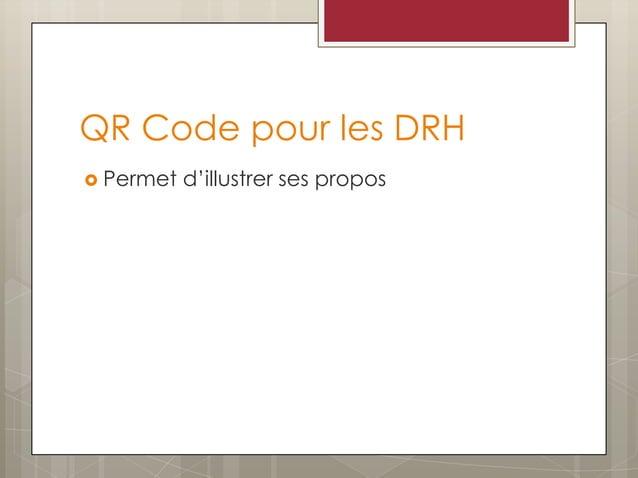 QR Code pour les DRH  Permet d'illustrer ses propos