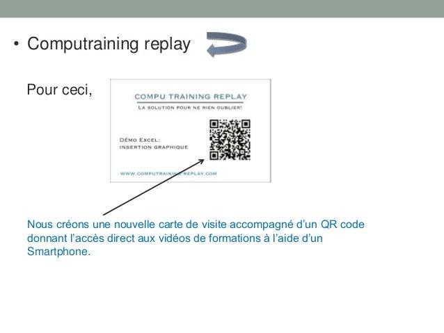 Pour ceci, Nous créons une nouvelle carte de visite accompagné d'un QR code donnant l'accès direct aux vidéos de formation...