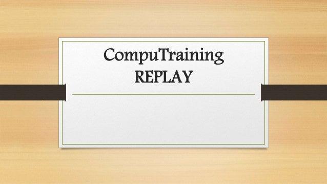 CompuTraining  REPLAY