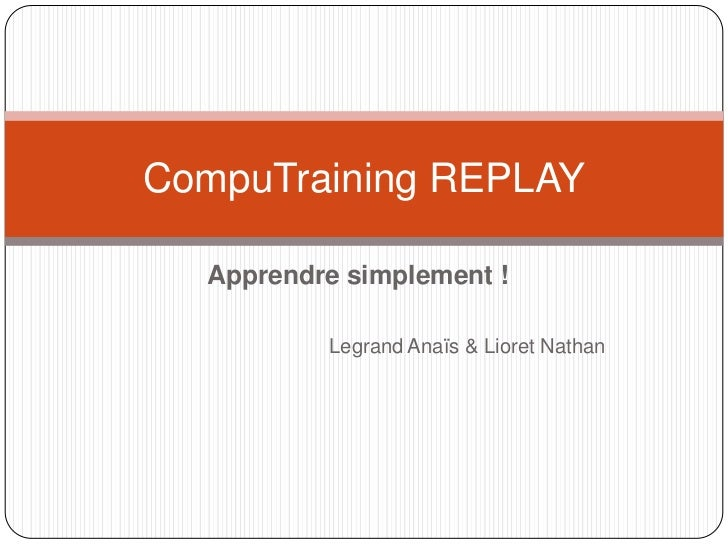 CompuTraining REPLAY  Apprendre simplement !          Legrand Anaïs & Lioret Nathan