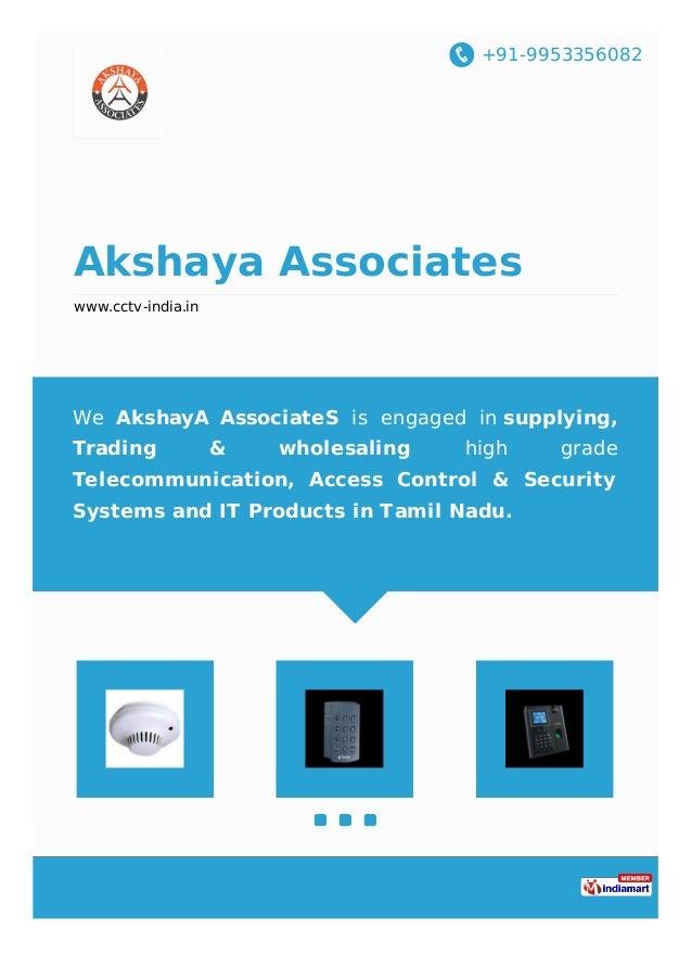 +91-9953356082 Akshaya Associates www.cctv-india.in We AkshayA AssociateS is engaged in supplying, Trading & wholesaling h...