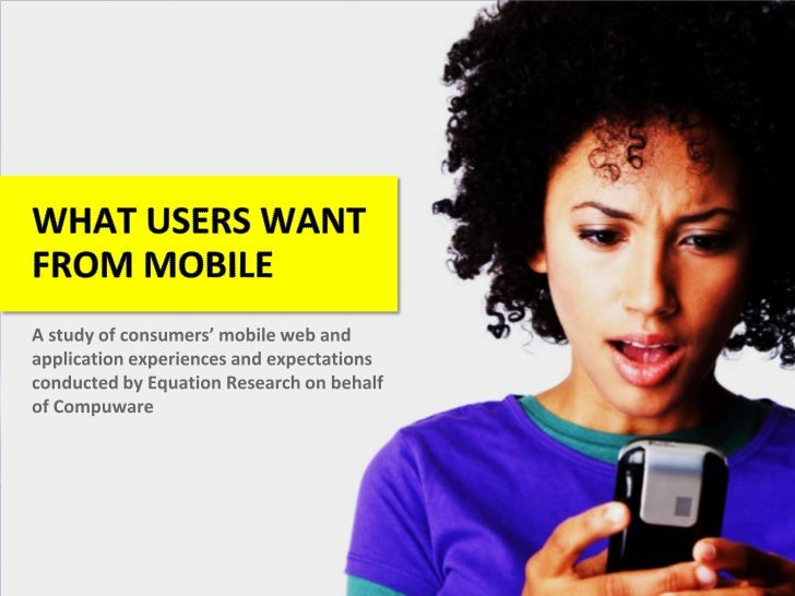 Mobile users have high expectations for mobilewebsite and application performance