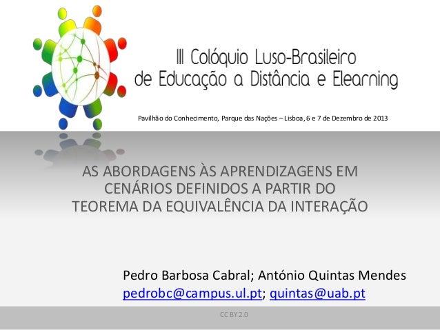 Pavilhão do Conhecimento, Parque das Nações – Lisboa, 6 e 7 de Dezembro de 2013  AS ABORDAGENS ÀS APRENDIZAGENS EM CENÁRIO...