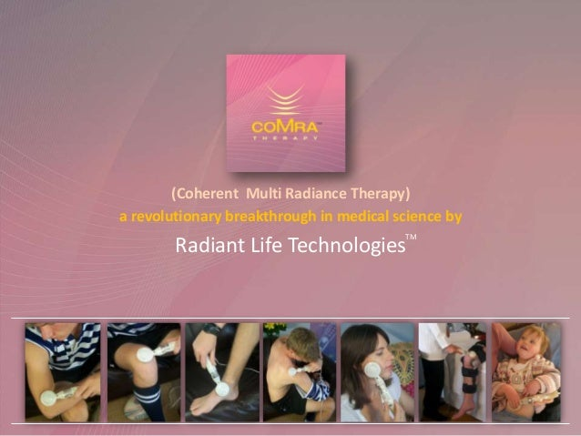 (Coherent Multi Radiance Therapy) a revolutionary breakthrough in medical science by TM  Radiant Life Technologies