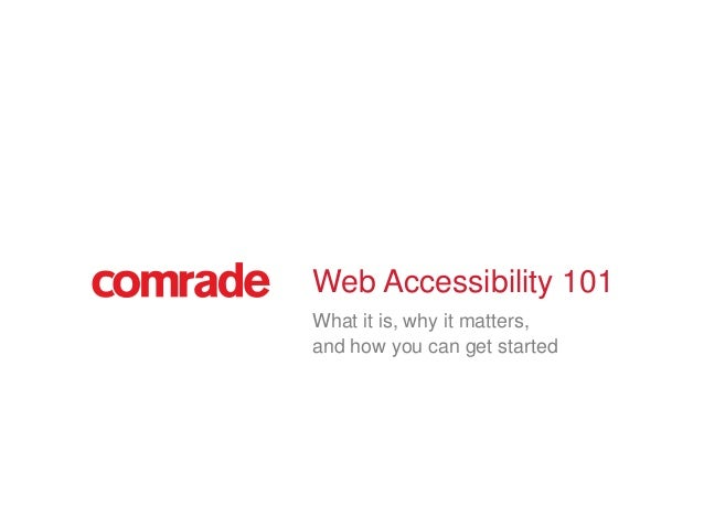 Web Accessibility 101What it is, why it matters,and how you can get started