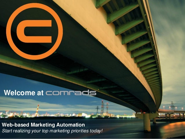 Welcome atWeb-based Marketing AutomationStart realizing your top marketing priorities today!