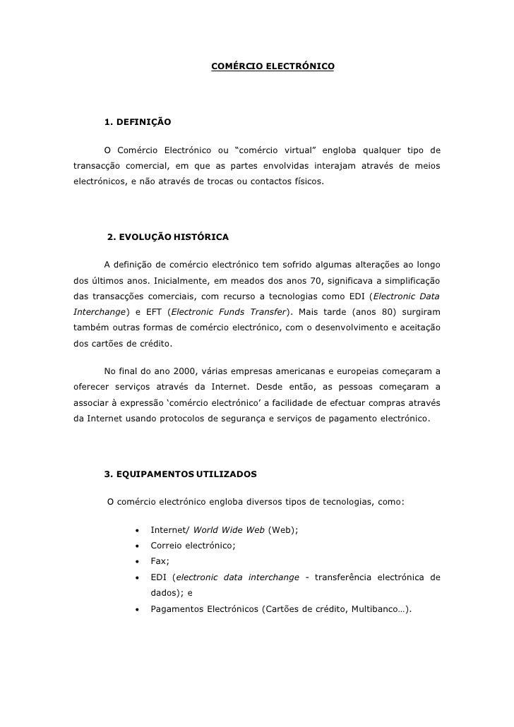 """COMÉRCIO ELECTRÓNICO            1. DEFINIÇÃO          O Comércio Electrónico ou """"comércio virtual"""" engloba qualquer tipo d..."""