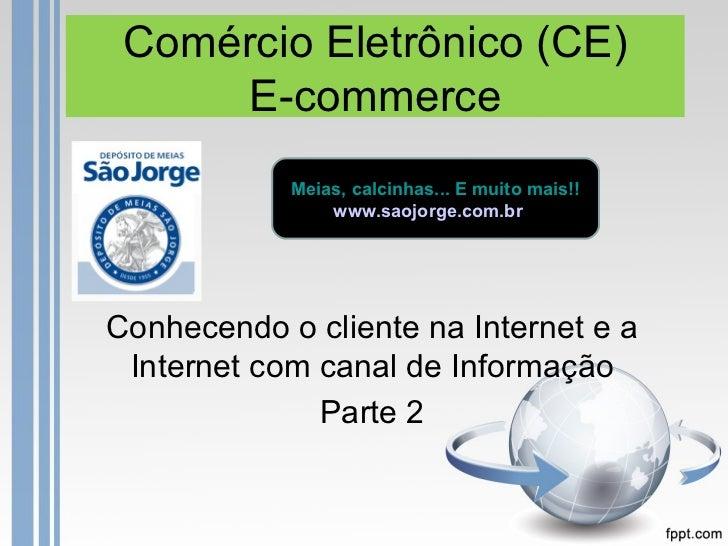 Comércio Eletrônico (CE)     E-commerce            Meias, calcinhas... E muito mais!!                www.saojorge.com.brCo...