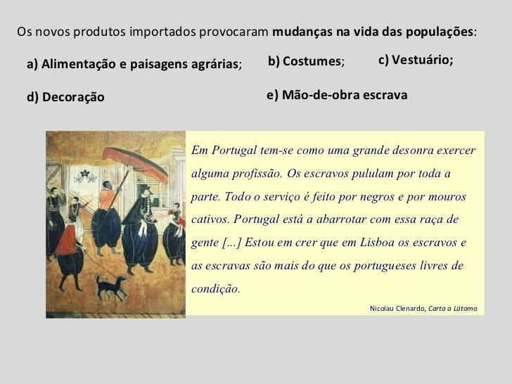 Em Portugal tem-se como uma grande desonra exercer alguma profissão. Os escravos pululam por toda a parte. Todo o serviço ...