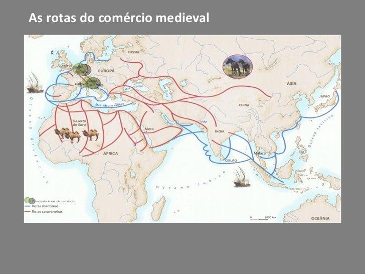 As rotas do comércio medieval Principais áreas de comércio