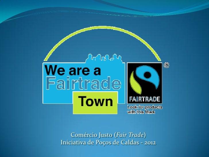 Comércio Justo (Fair Trade)Iniciativa de Poços de Caldas - 2012