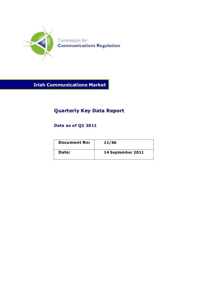 Irish Communications Market       Quarterly Key Data Report       Data as of Q2 2011         Document No:       11/66     ...