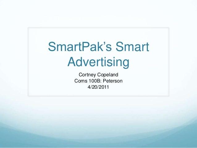 SmartPak's Smart Advertising Cortney Copeland Coms 100B: Peterson 4/20/2011
