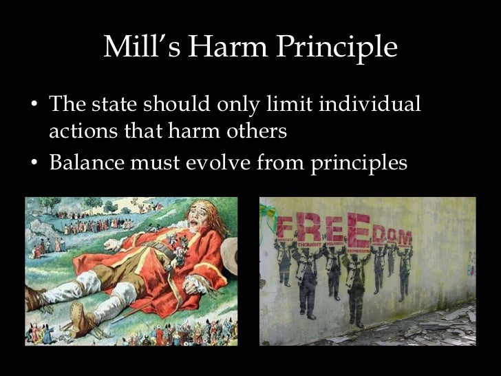 john mills harm principle A summary of chapter 4, of the limits to the authority of society over the individual in john stuart mill's on liberty learn exactly what happened in this chapter, scene, or section of on liberty and what it means.