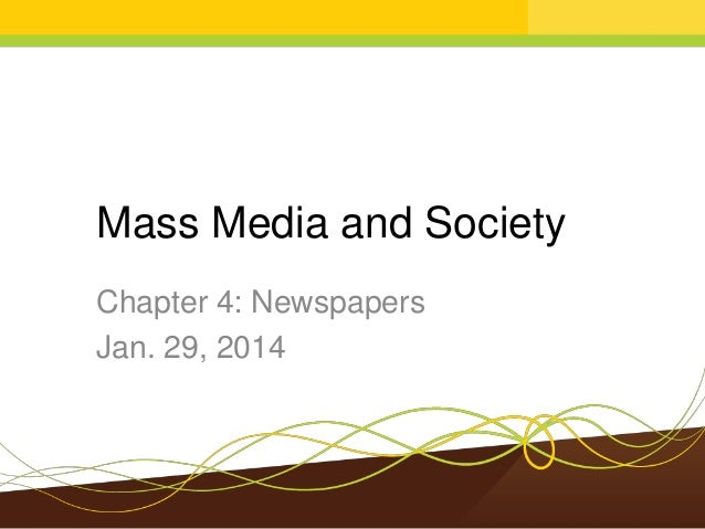 mass media and society Mass media is a form of socialization, having a long-term effect on each member of american society while mass media targets the individual in short-term intervals .