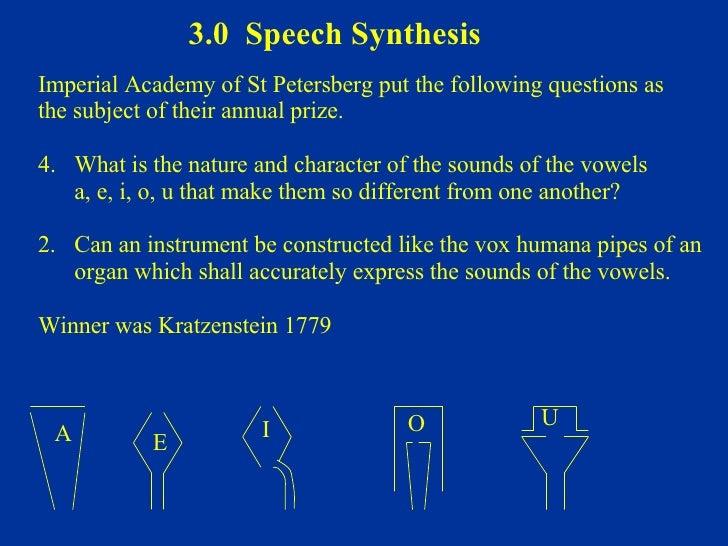 3.0  Speech Synthesis <ul><li>Imperial Academy of St Petersberg put the following questions as  </li></ul><ul><li>the subj...