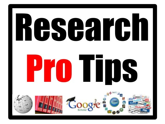 Research Pro Tips