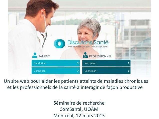 Un site web pour aider les patients atteints de maladies chroniques et les professionnels de la santé à interagir de façon...