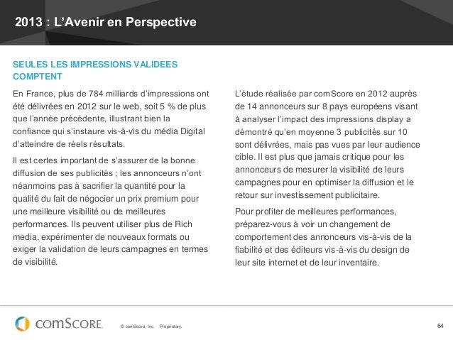 2013 : L'Avenir en PerspectiveSEULES LES IMPRESSIONS VALIDEESCOMPTENTEn France, plus de 784 milliards d'impressions ont   ...