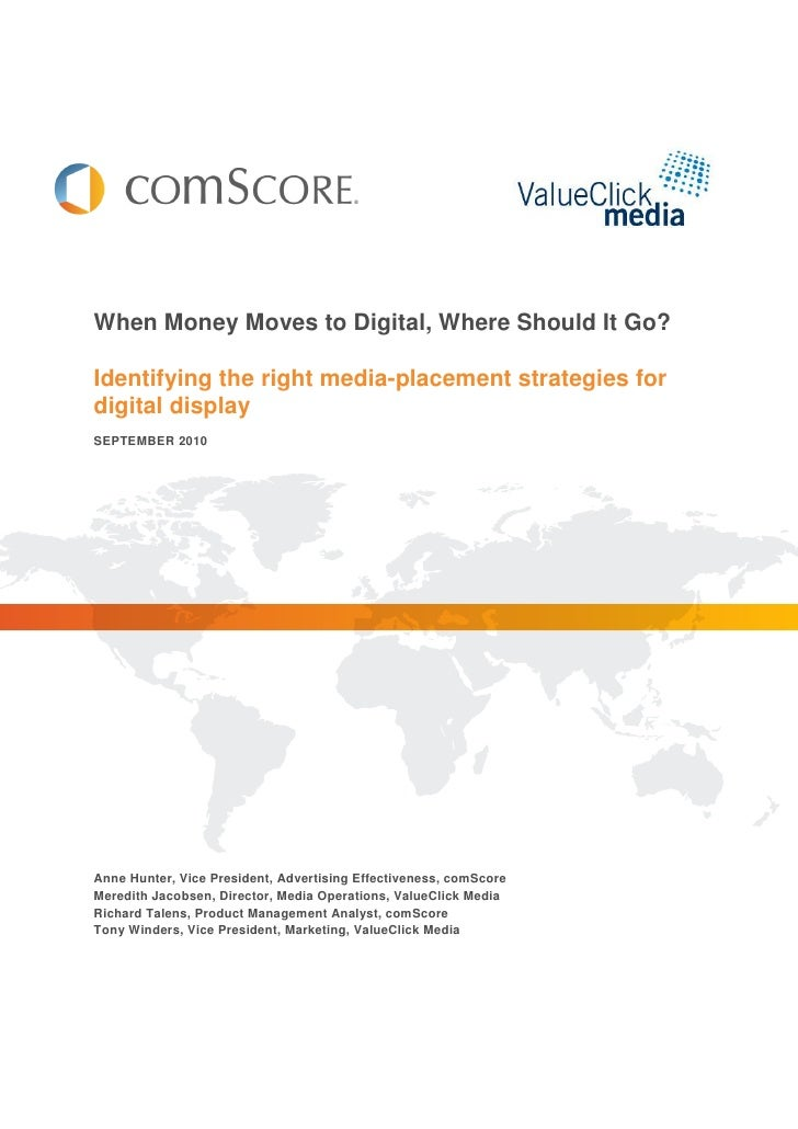 When Money Moves to Digital, Where Should It Go?  Identifying the right media-placement strategies for digital display SEP...