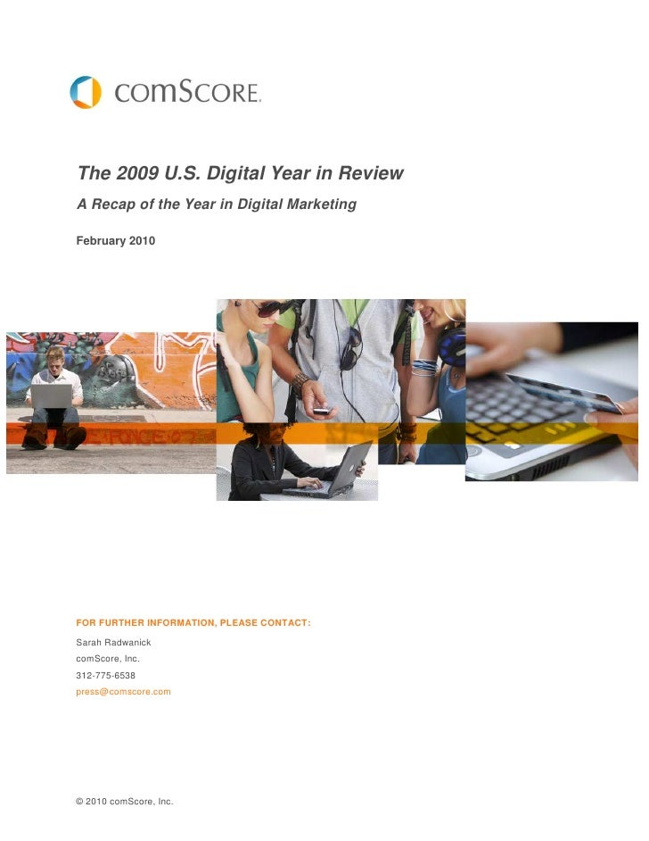 The 2009 U.S. Digital Year in Review A Recap of the Year in Digital Marketing  February 2010     FOR FURTHER INFORMATION, ...