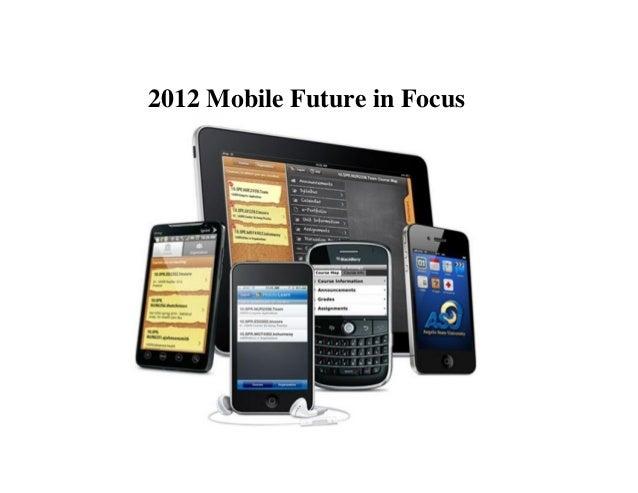 2012 Mobile Future in Focus