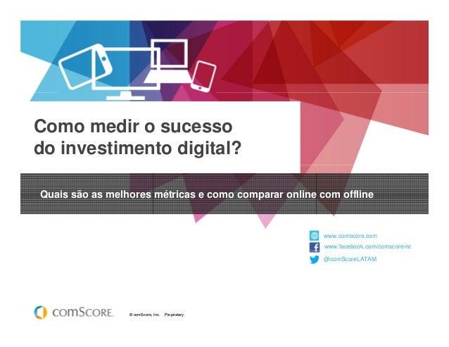 Como medir o sucesso do investimento digital? Quais são as melhores métricas e como comparar online com offline  www.comsc...