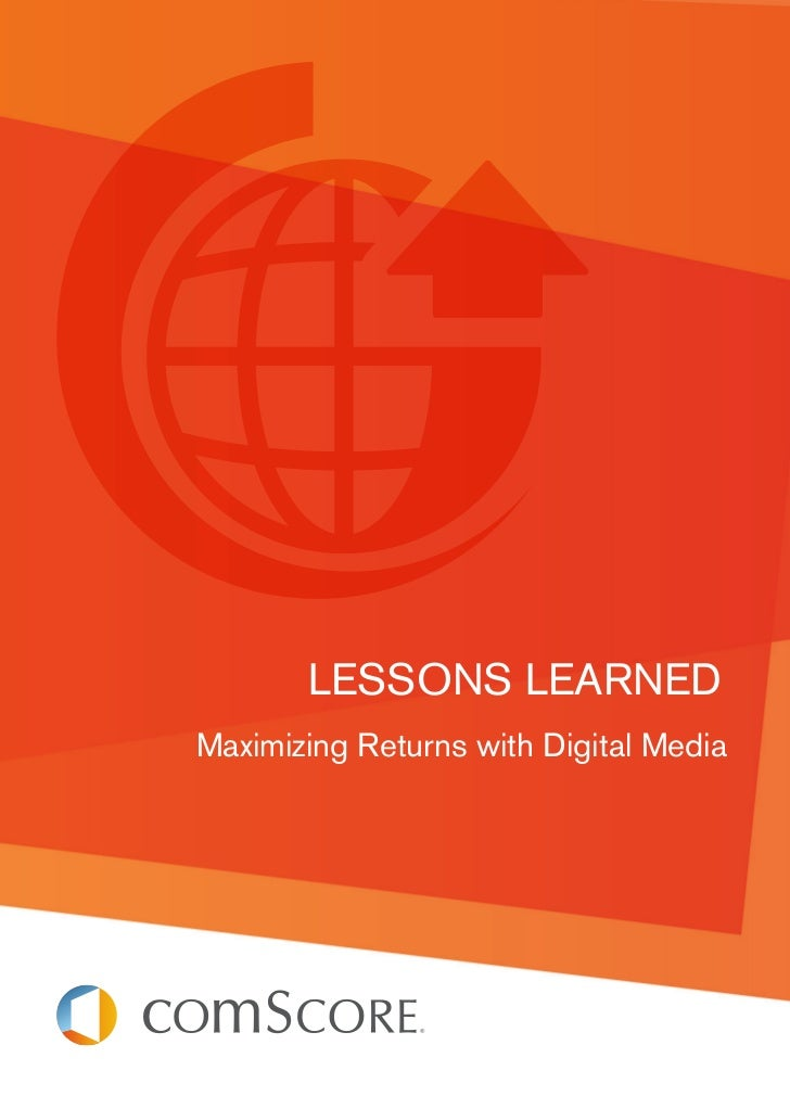 Lessons LearnedMaximizing returns with digital Media