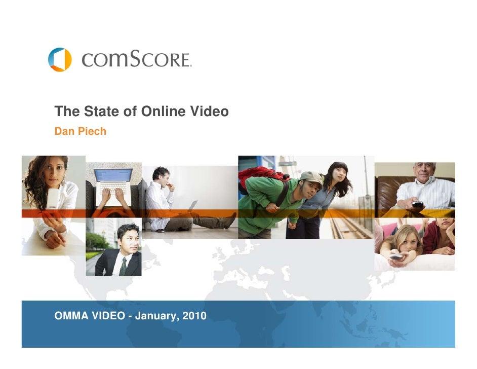 The State of Online VideoDan PiechOMMA VIDEO - January, 2010