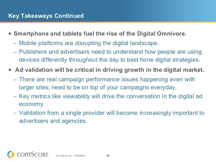 Key Takeaways Continued§ Smartphone and tablets fuel the rise of the Digital Omnivore.  – Mobile platforms are disrupti...