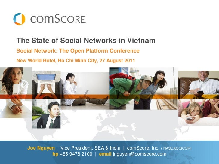 The State of Social Networks in VietnamSocial Network: The Open Platform ConferenceNew World Hotel, Ho Chi Minh City, 27 A...