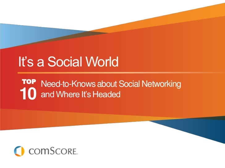 "It""s a Social WorldTOP   Need-to-Knows about Social Networking10    and Where It""s Headed"