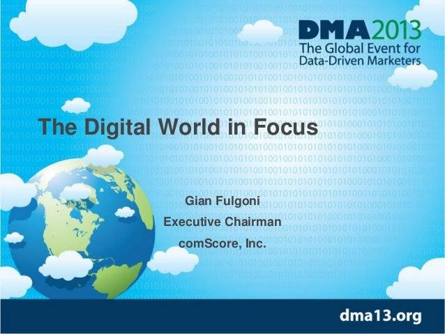 The Digital World in Focus  Gian Fulgoni Executive Chairman comScore, Inc.  © comScore, Inc.  Proprietary.