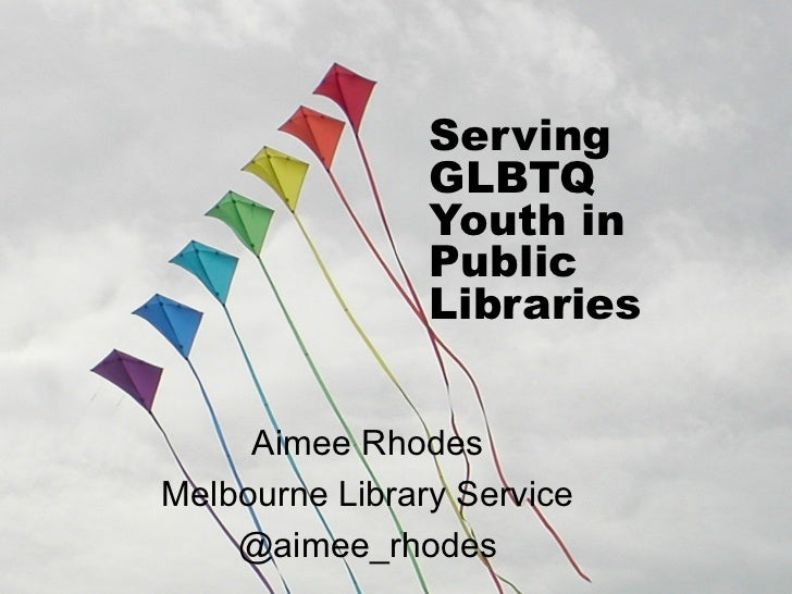 Serving GLBTQ Youth in Public Libraries