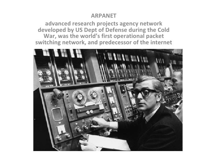 ARPANET advanced research projects agency network developed by US Dept of Defense during the Cold War, was the world's fir...