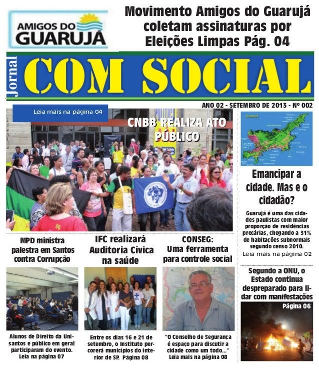 Movimento Amigos do Guarujá coletam assinaturas por Eleições Limpas Pág. 04 Segundo a ONU, o Estado continua despreparado ...