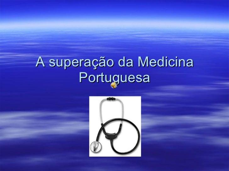 A superação da Medicina Portuguesa
