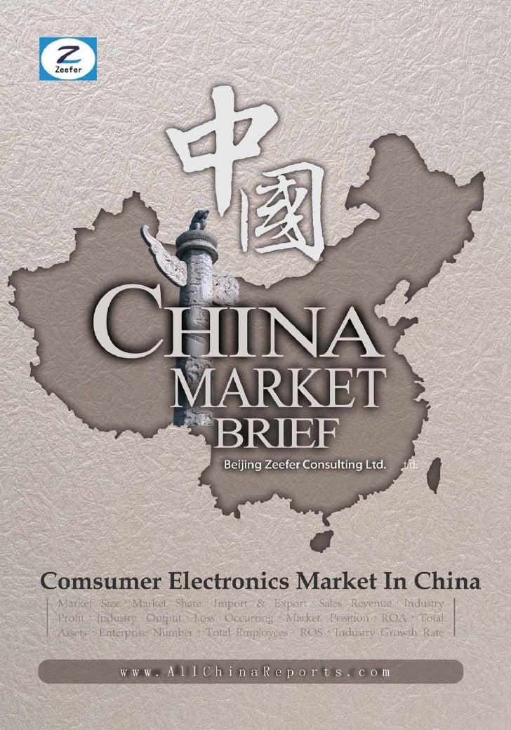 COMSUMER ELECTRONICSMARKET IN CHINA        Market Brief  Beijing Zeefer Consulting Ltd.          October 2011