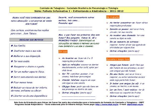 Comissão de Tabagismo – Sociedade Brasileira de Pneumologia e Tisiologia Série: Folheto Informativo I – Enfrentando a Abst...