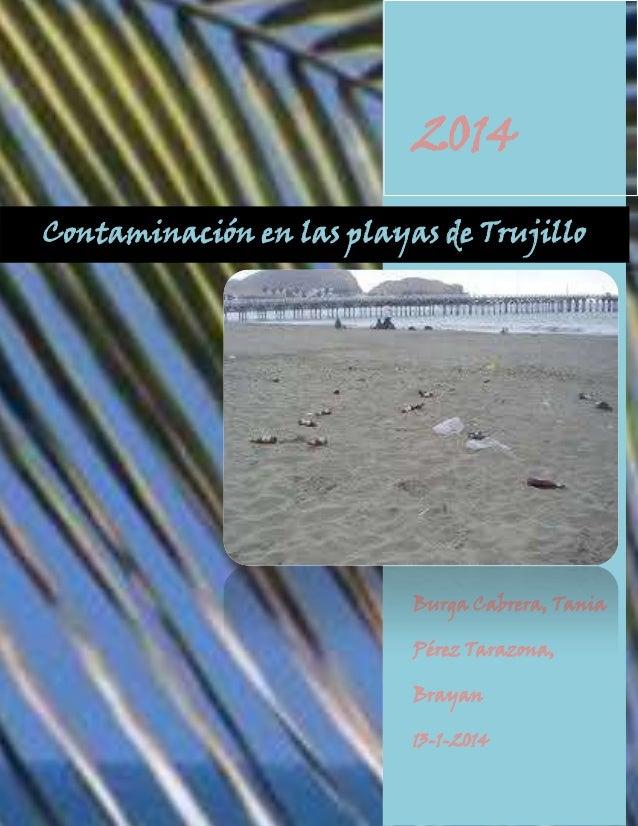 2014 Contaminación en las playas de Trujillo  Burga Cabrera, Tania Pérez Tarazona, Brayan 13-1-2014