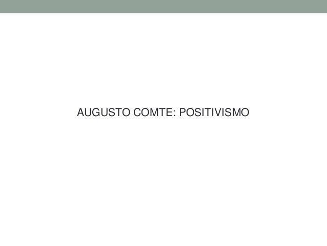 AUGUSTO COMTE: POSITIVISMO