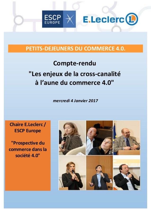 """Compte-rendu """"Les enjeux de la cross-canalité à l'aune du commerce 4.0"""" mercredi 4 Janvier 2017 Chaire E.Leclerc / ESCP Eu..."""